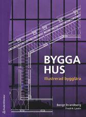 Bygga hus - Illustrerad bygglära. Utg 3