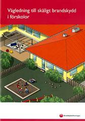 Vägledning till skäligt brandskydd i förskolor