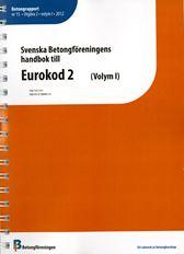 Svenska Betongföreningens handbok till Eurokod 2. Betongrapport 15.Volym I och II. Utgåva 2