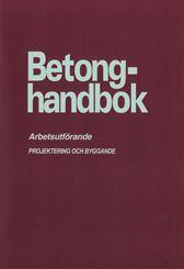 Betonghandbok - Arbetsutförande, utg 2 (rev tilltryck)