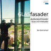 Glasfasader, dubbelskalsfasader - krav och metoder