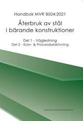 Återbruk av stål i bärande konstruktioner. Handbok MVR BS04:2021