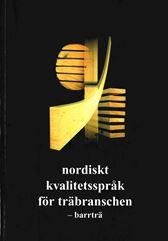 Nordiskt kvalitetsspråk för träbranschen - barrträ