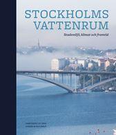 Stockholms vattenrum - stadsmiljö, klimat och framtid