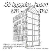 Så byggdes husen 1880-2000