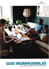 God inomhusmiljö - en handbok för fastighetsägare. Utg 2