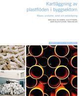 Kartläggning av plastflöden i byggsektorn. Rapport 6973
