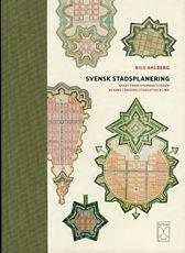 Svensk stadsplanering. Arvet från stormaktstiden resurs i dagens stadsutveckling