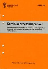 AFS 2014:43 Kemiska arbetsmiljörisker