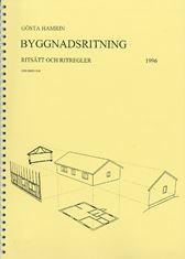Byggteknik Del D: Byggnadsritning. Ritsätt och ritregler