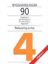 Bygghandlingar 90. Del 4. Redovisning av hus. Utgåva 2