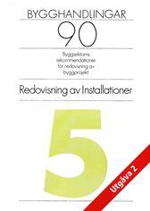Bygghandlingar 90. Del 5. Redovisning av installationer. Utgåva 2