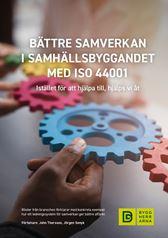 Bättre samverkan i samhällsbyggandet med ISO 44001